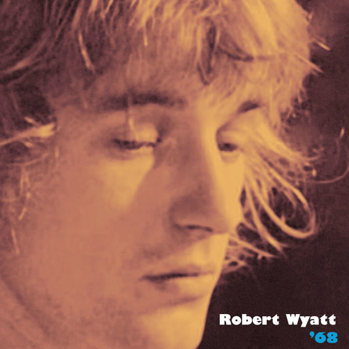 "Robert Wyatt, ""Rivmic Melodies"" [excerpt] from '68' (Cuneiform Records)"