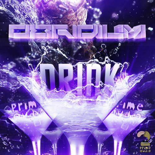 Obridium - D.R.I.N.K [Prime Audio] [OUT NOW]