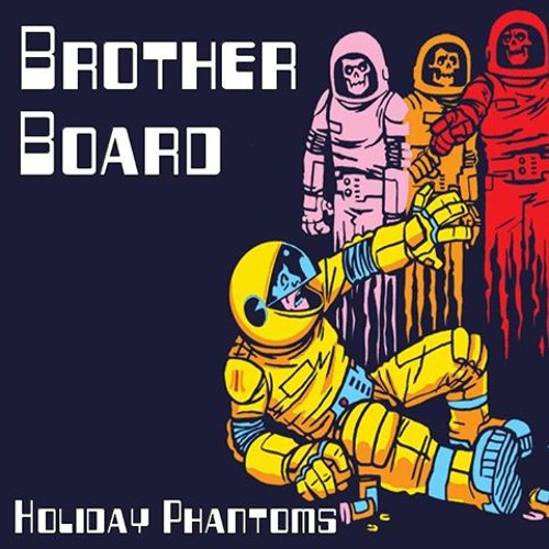 Brother Board - Holiday Phantoms (Original Mix)