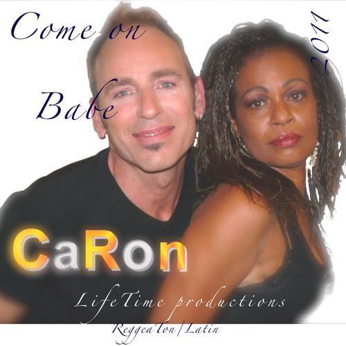 Come on Babe - CaRon