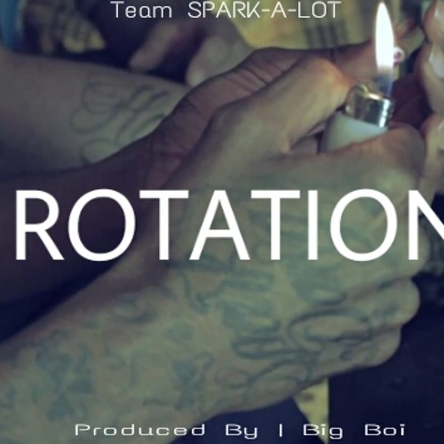 ROTATION by SparkDawg, Frost-G, De Niro of #TeamSPARKALOT