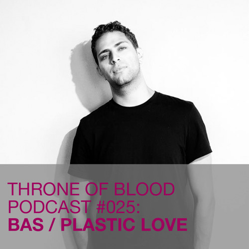 TOB PODCAST 025: BAS / PLASTIC LOVE
