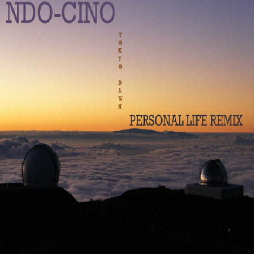 Personal Life – There's A Time For Everything (NDO-CINO Remix)