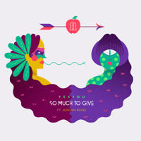 YesYou - So Much To Give (Ft. Jordan Rakei)