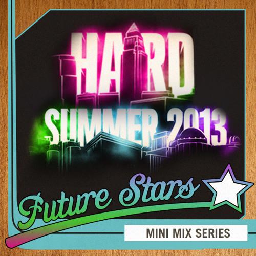 HARD Summer Future Stars Mini-Mix Series