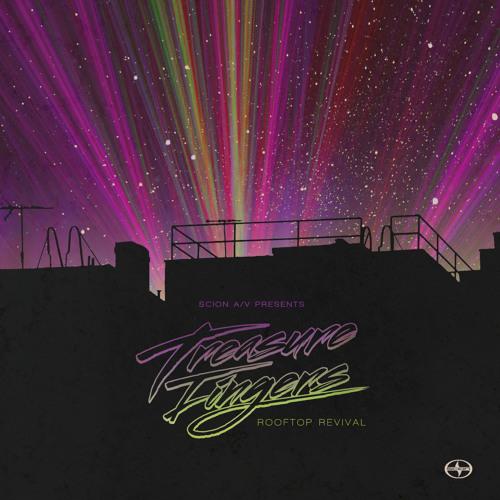 Treasure Fingers - Rooftop Revival [Scion AV - 2011]