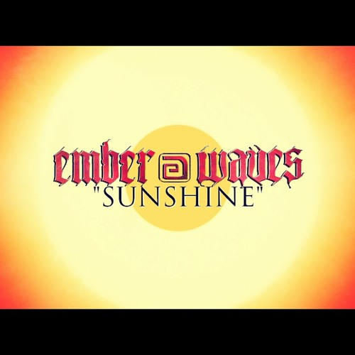 Ember Waves - Sunshine (The Dawn)