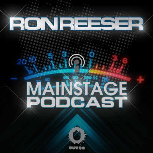 RON REESER - Mainstage - August 2013 - Episode 016