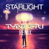 STARLIGHT (Could Be Mind) (TYAN STU REMIX) [DOWNLOAD LINK IN DESCRIPTION]
