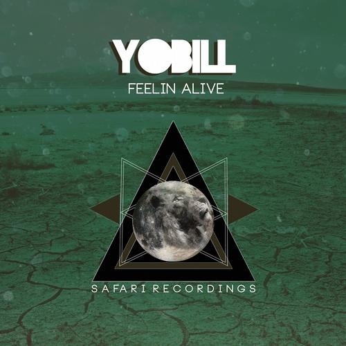 YOBILL - Feelin Alive (Original Mix) [OUT NOW on Safari Recordings]