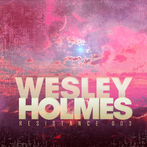WESLEY HOLMES  //  RESISTANCE 3