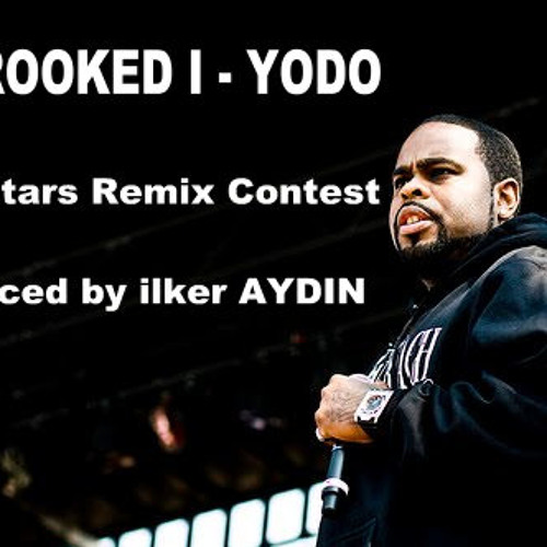 Crooked I & ilker Aydin - YODO (beatstars remix contest)