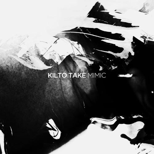 Kilto Take - Mimic