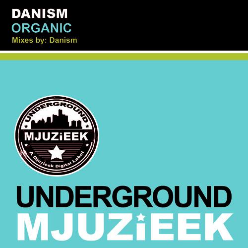 OUT NOW! Danism - Organic (Original Mix)