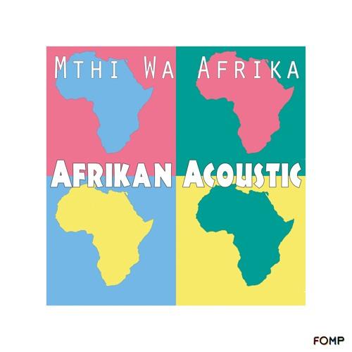 FOMP00026 : Mthi Wa Afrika - Rebels of Kanu (Main Mix)