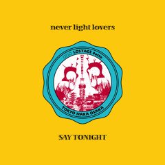 □□□ x LOSTAGE x 8otto 『never light lovers / SAY TONIGHT』
