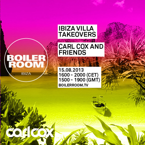 Carl Cox 45 min Boiler Room Ibiza Villa Takeovers mix