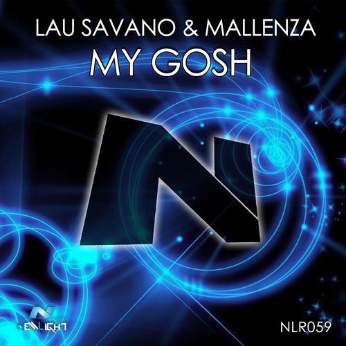 Lau Savano & Mallenza - My Gosh (Original Mix) [Newlight Records]