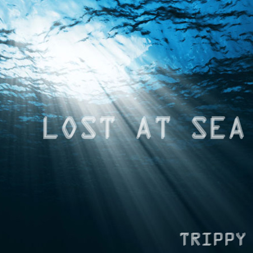 Lost At Sea - (Trippy, Mellow, Ethereal RnB/HipHop/Alternative - Mix)