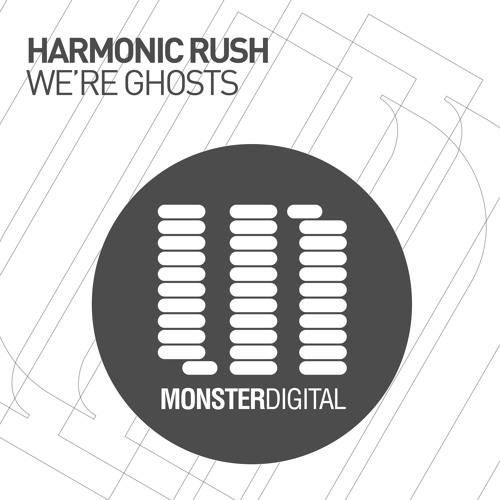 Harmonic Rush - We're Ghosts (Radio Edit)
