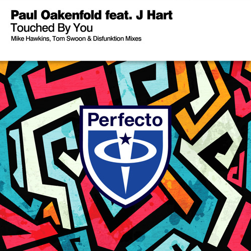 Paul Oakenfold feat J Hart - Touched By You (Mike Hawkins Remix)