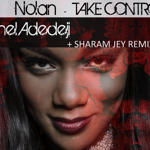 Nolan - Take Control ft Rachel Adedeji (Sharam Jey Remix) Preview! Out September 9th!