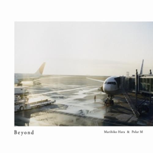 Beyond / Marihiko Hara & Polar M