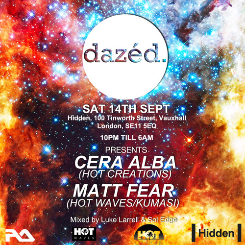 Dazéd Sat 14th Sept @ Hidden, Vauxhall - Mixed by Luke Larrell & Sol Edge