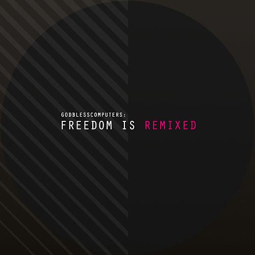 Godblesscomputers - Freedom Is Remixed (Preview Mix) (eqxdgtl-010)