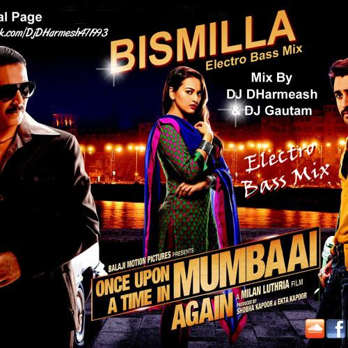 Bismillah ElectroBass Mix (DJ DHarmesh & DJ Gautam)