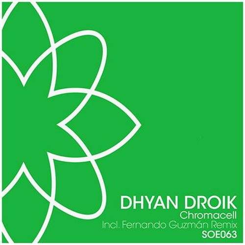 Dhyan Droik - Chromacell (Original Mix)  @ Sounds Of Earth