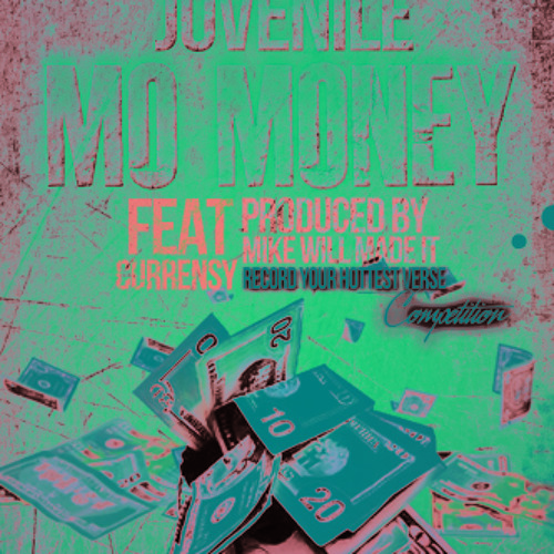 Mo Money - Juvenile Ft. Currency (Record Your Hottest Verse Contest)