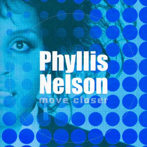 Phyllis Nelson Move Closer (The Unknown Edit)
