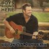 Blake Shelton - Boys Round Here ((Krispy Country ReDrum)) (Album Version)