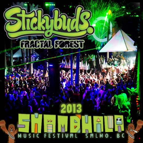 Stickybuds - Fractal Forest Mix - Shambhala 2013