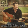 Blake Shelton Boys Round Here Krispy Country Redrum Radio Edit Mp3