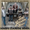 Zac Brown Band - Teach Me How To Fry Chicken ((Krispy Country Remix))