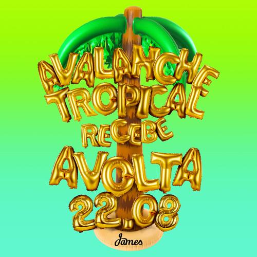 Rapidinha #1 (Especial Avalanche Tropical • 22/08 @ James)