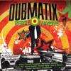 Dubmatix- Black Market Dub