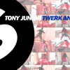 Tony Junior - Twerk Anthem (Available September 13)