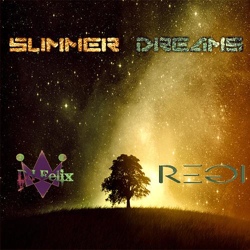 DJFelix & DJ Regi - Summer Dreams
