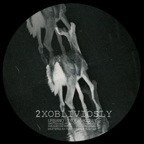 Urbano - 2XObliviously ( Original Mix ) [FDL002] FREE DOWNLOAD CLICK BUY