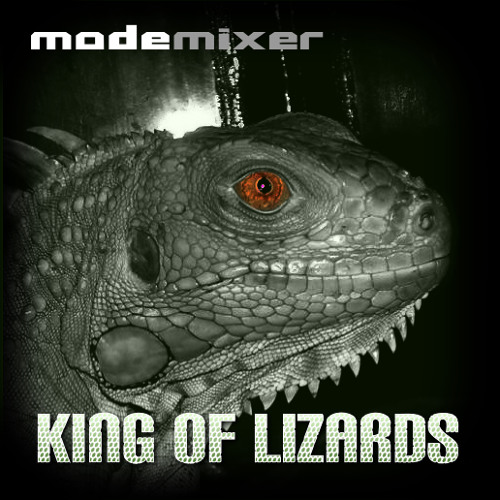 modemixer - King Of Lizards