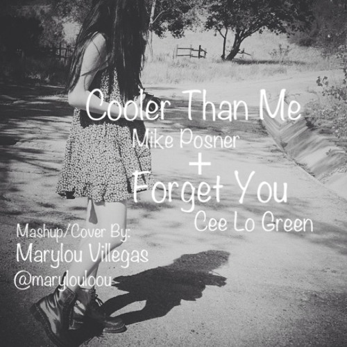 Cooler Than Me/Forget You x Marylou (Mashup)