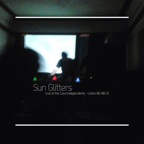 Sun Glitters Live At The Casa Independente (02-08-13)
