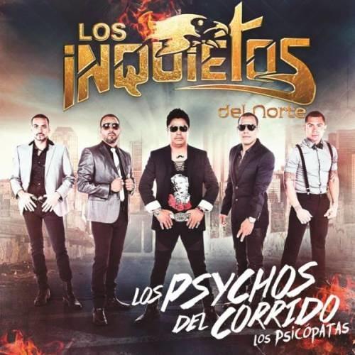 """Los Inquietos Del Norte Mix""""Los Psychos Del Corrido"""""""