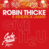 Robin Thicke ft Kendrick Lamar - Give it 2 U (Carlo Astuti Remix)