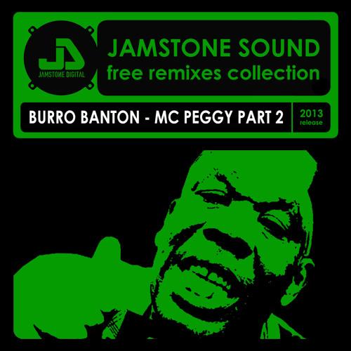 Burro Banton - Mc Peggy Part 2 (Jamstone Remix)