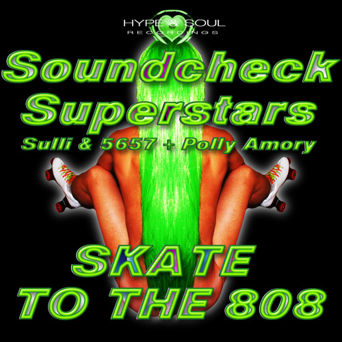 HNS-010: SOUNDCHECK SUPERSTARS feat. POLLY AMORY - SKATE TO THE 808 - HARDWOOD FLOOR MIX  10.19.2013
