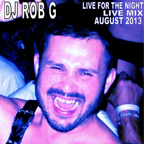 DJ ROB G - Live For The Night